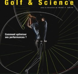 Golf et science<BR> comment optimiser ses performances